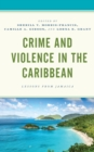 Image for Crime and violence in the Caribbean  : lessons from Jamaica