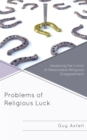 Image for Problems of religious luck  : assessing the limits of reasonable religious disagreement