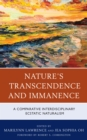Image for Nature's transcendence and immanence  : a comparative interdisciplinary ecstatic naturalism