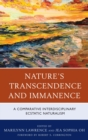 Image for Nature's transcendence and immanence: a comparative interdisciplinary ecstatic naturalism