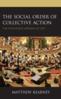 Image for The social order of collective action  : the Wisconsin Uprising of 2011