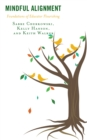 Image for Mindful alignment  : foundations of educator flourishing