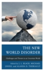 Image for The new world disorder  : challenges and threats in an uncertain world