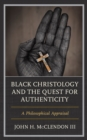 Image for Black Christology and the quest for authenticity  : a philosophical appraisal
