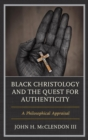 Image for Black Christology and the quest for authenticity: a philosophical appraisal