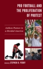 Image for Pro football and the proliferation of protest: anthem posture in a divided America