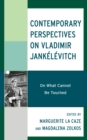 Image for Contemporary Perspectives on Vladimir Jankelevitch : On What Cannot Be Touched