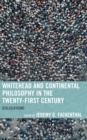 Image for Whitehead and continental philosophy in the twenty-first century  : dislocations