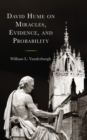 Image for David Hume on miracles, evidence, and probabilities