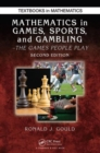 Image for Mathematics in games, sports, and gambling  : the games people play