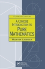 Image for A concise introduction to pure mathematics