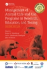 Image for Management of animal care and use programs in research, teaching, and testing