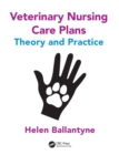 Image for Veterinary nursing care plans  : theory and practice