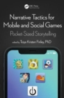Image for Narrative tactics for mobile and social games  : pocket-sized storytelling