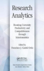 Image for Research analytics  : boosting university productivity and competitiveness through scientometrics