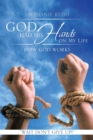 Image for God Had His Hands on My Life : How God Works
