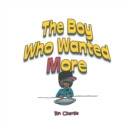 Image for Boy Who Wanted More
