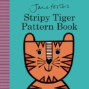 Image for Jane Foster's Stripy Tiger Pattern Book