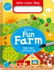 Image for My First Fun Farm : Wipe-Clean Activity Book