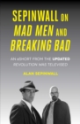 Image for Sepinwall On Mad Men and Breaking Bad: An eShort from the Updated Revolution Was Televised