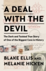 Image for A Deal with the Devil : The Dark and Twisted True Story of One of the Biggest Cons in History