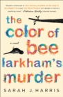 Image for The Color of Bee Larkham's Murder : A Novel