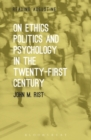 Image for On ethics, politics and psychology in the twenty-first century
