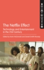 Image for The Netflix effect: technology and entertainment in the 21st century