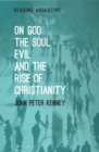 Image for On God, The Soul, Evil and the Rise of Christianity