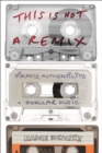 Image for This is not a remix: piracy, authenticity and popular music