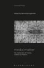 Image for Media matter  : the materiality of media matter as medium