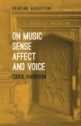 Image for On music, sense, affect and voice