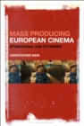 Image for Mass producing European cinema: StudioCanal and its works