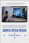 Image for Intermedia games - games inter media: video games and intermediality