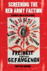 Image for Screening the Red Army faction: historical and cultural memory