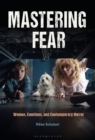 Image for Mastering fear: women, emotions, and contemporary horror