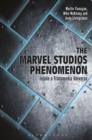 Image for The Marvel Studios phenomenon  : inside a transmedia universe