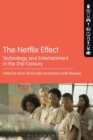 Image for The Netflix effect  : technology and entertainment in the 21st century