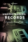 Image for Understanding records  : a field guide to recording practice