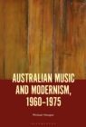 Image for Australian music and modernism, 1960-1975
