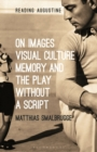 Image for On Images, Visual Culture, Memory and the Play without a Script