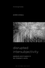 Image for Disrupted Intersubjectivity : Paralysis and Invasion in Ian McEwan's Works
