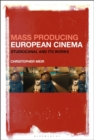 Image for Mass Producing European Cinema : Studiocanal and Its Works