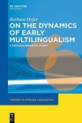 Image for On the dynamics of early multilingualism  : a psycholinguistic study
