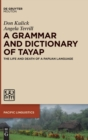 Image for A Grammar and Dictionary of Tayap : The Life and Death of a Papuan Language