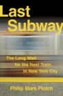 Image for Last subway: the long wait for the next train in New York City