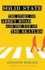 """Image for Solid State : The Story of """"Abbey Road"""" and the End of the Beatles"""
