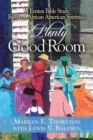 Image for Plenty Good Room: A Lenten Bible Study Based on African American Spirituals