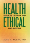 Image for Health Services Delivery and Ethical Implications