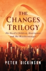 Image for The Changes Trilogy : The Devil's Children, Heartsease, and the Weathermonger
